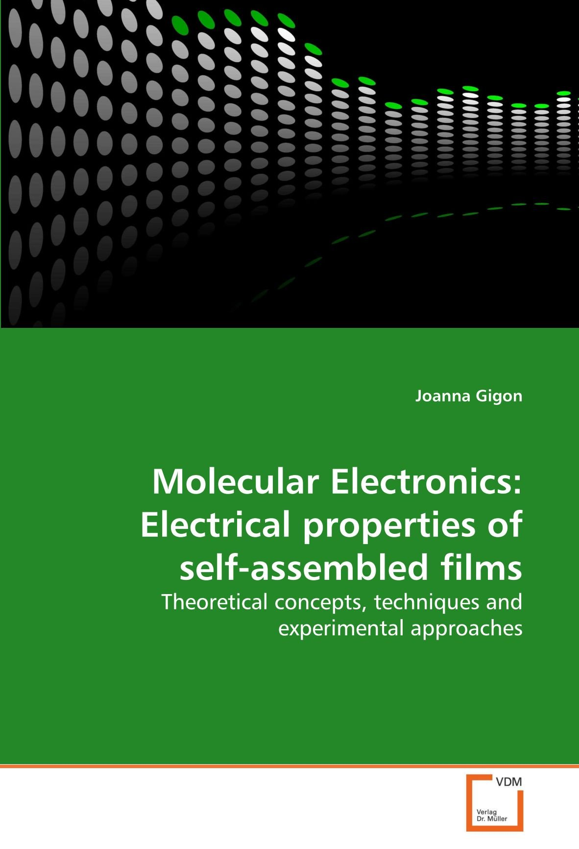 Read Online Molecular Electronics: Electrical properties of self-assembled films: Theoretical concepts, techniques and experimental approaches ebook