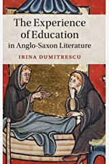 The Experience of Education in Anglo-Saxon Literature (Cambridge Studies in Medieval Literature) Hardcover