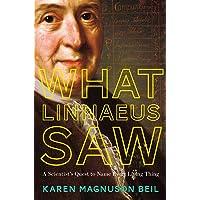 Magnuson Beil, K: What Linnaeus Saw