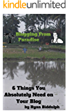 6 Things You Absolutely Need on Your Blog