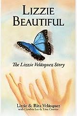Lizzie Beautiful. The Lizzie Velásquez story Paperback