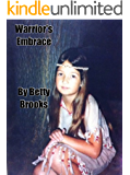 Warrior's Embrace (Apache Trilogy Book 1)