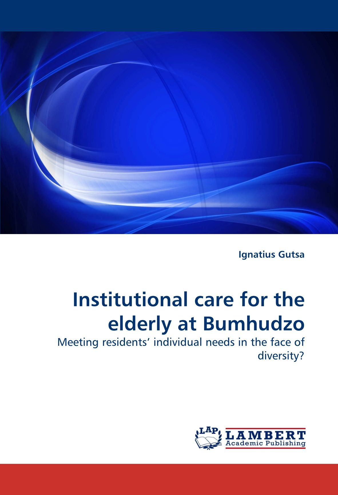 Institutional care for the elderly at Bumhudzo: Meeting residents' individual needs in the face of diversity? pdf