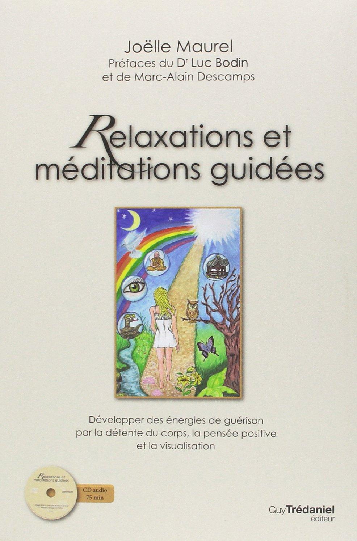 Amazon.fr - Relaxations et méditations guidées : Développer des énergies de  guérison par la détente du corps, la pensée positive et la visualisation  (1CD ...