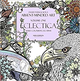 Eclectica (New Edition): Adult Colouring Escapism (Absent ...