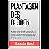 Plantagen des Blöden: Kleines Wörterbuch der Definitionen und Phrasen