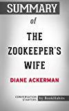 Summary of The Zookeeper's Wife by Diane Ackerman | Conversation Starters