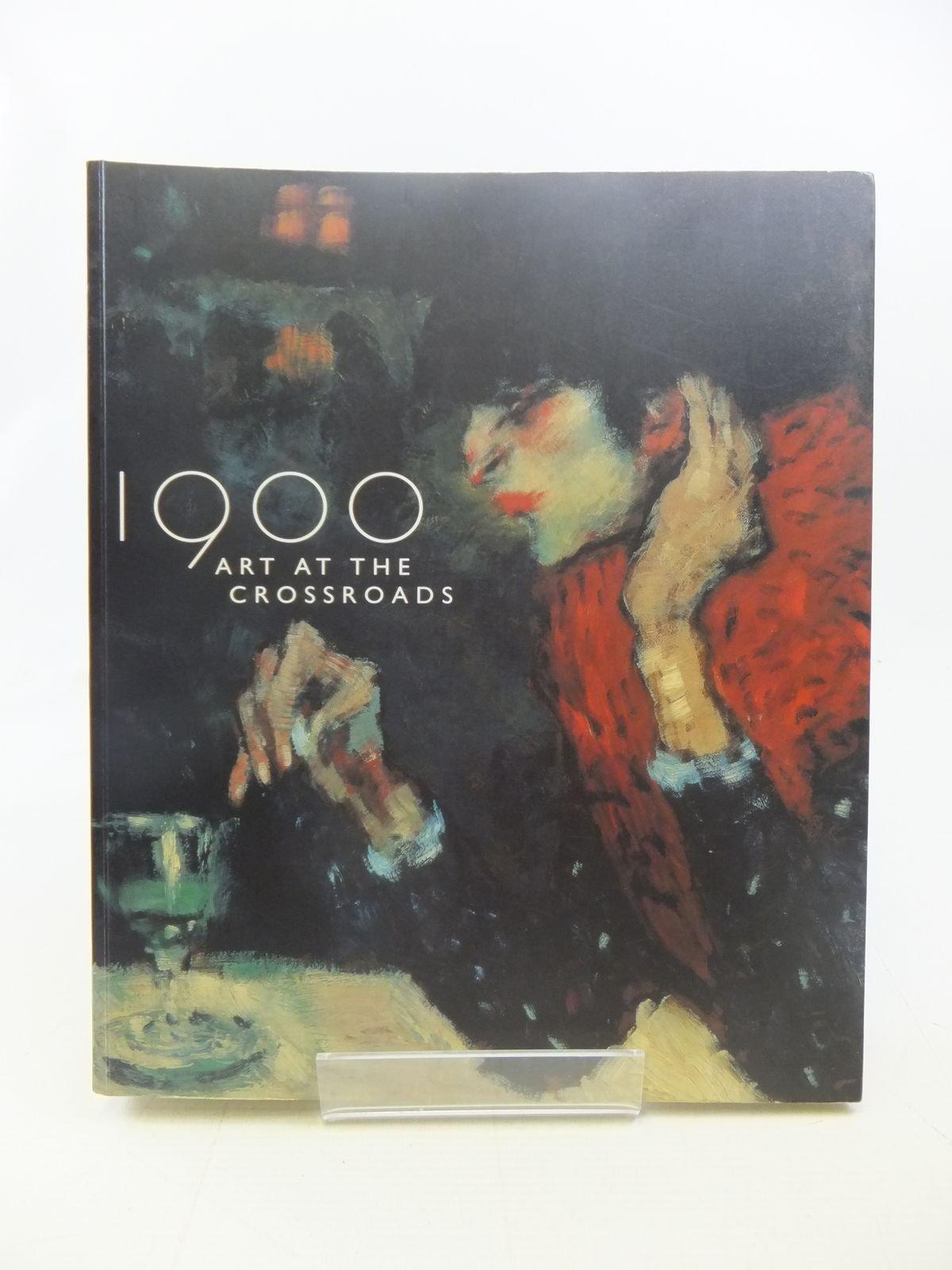 1900: Art at the Crossroads, Robert Rosenblum; Maryanne Stevens; Ann Dumas