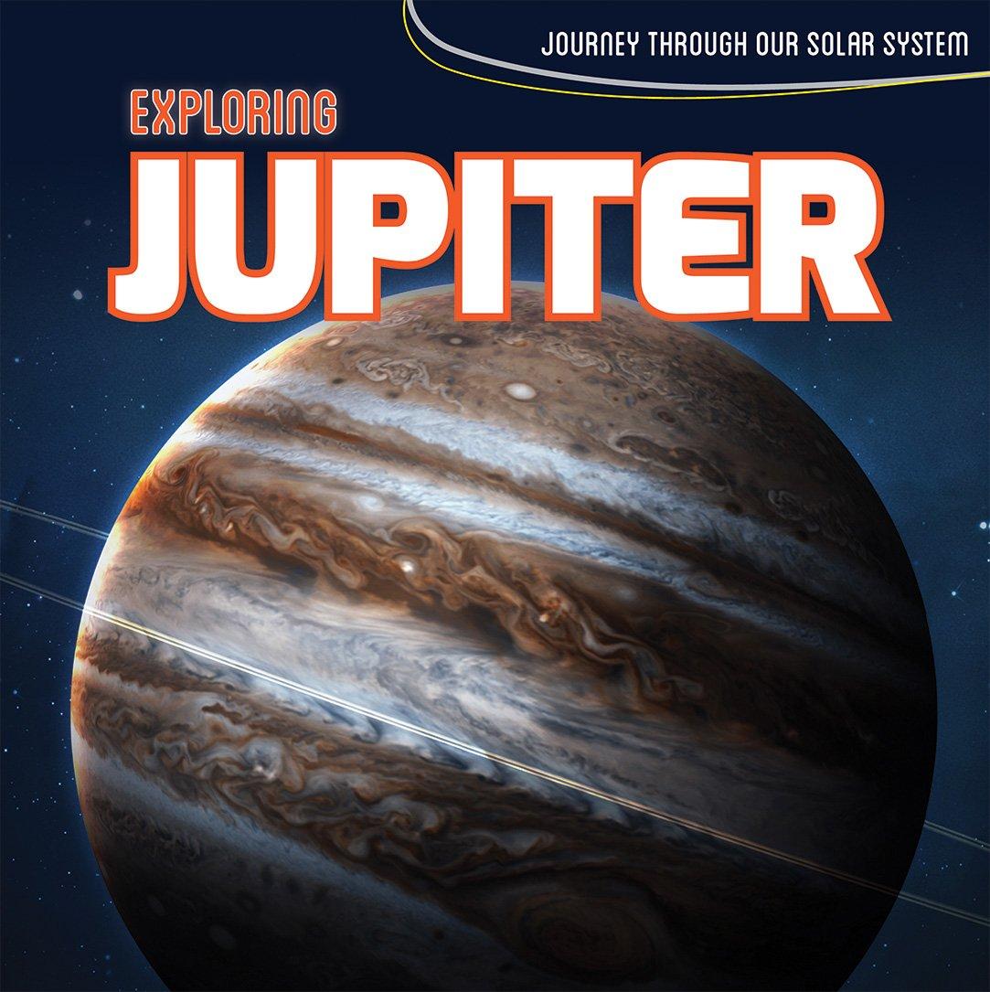 Download Exploring Jupiter (Journey Through Our Solar System) ebook
