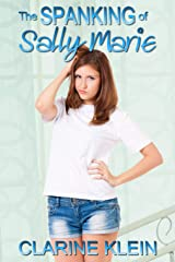 The Spanking of Sally Marie: a spanked teen novella Kindle Edition