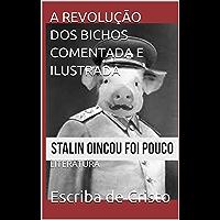 A REVOLUÇÃO DOS BICHOS COMENTADA E ILUSTRADA: LITERATURA