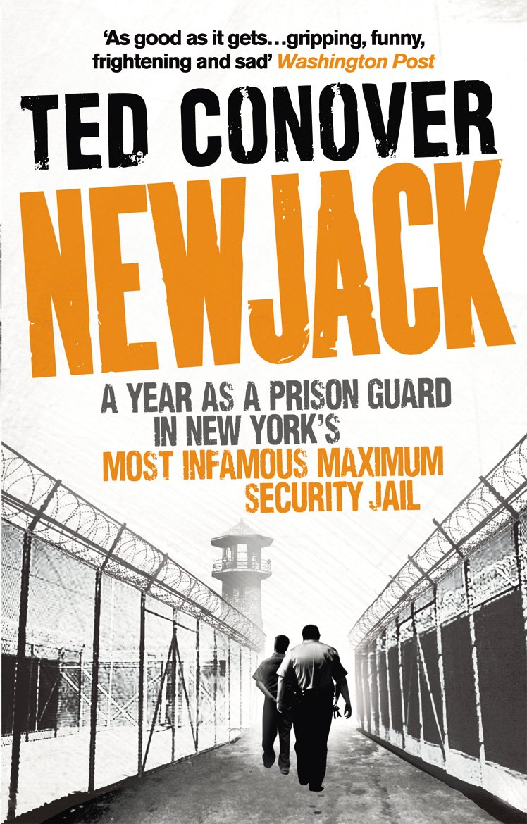 Newjack  A Year As A Prison Guard In New York's Most Infamous Maximum Security Jail  English Edition
