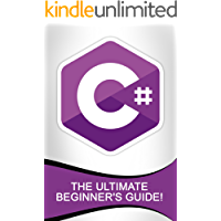 C#: The Ultimate Beginner's Guide! (English Edition)
