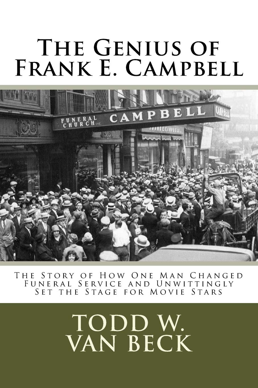 The Genius of Frank E. Campbell: The Story of How One Man Changed ...
