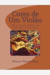 Cores de Um Violao: Obras para Violao de Carlinhos Moreira (Portuguese Edition) Paperback