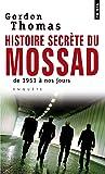 Histoire secrète du Mossad. De 1951 à nos jours