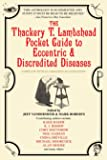 The Thackery T. Lambshead Pocket Guide to Eccentric & Discredited Diseases