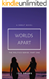 Worlds Apart (The Politico Series Book 1)