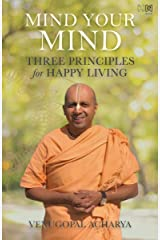 Mind Your Mind: Three Principles for Happy Living Kindle Edition