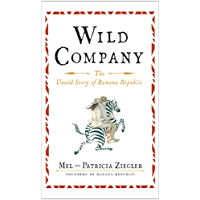 Wild Company: The Untold Story of Banana Republic (English Edition)