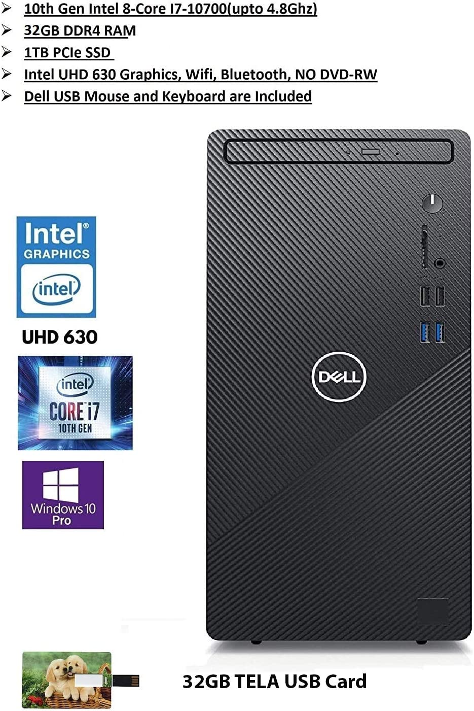 2020 Newest Dell Inspiron Biz Tower Desktop: 10th Gen Intel 8-Core i7 Processor(Upto 4.8Ghz), 32GB RAM, 1TB PCIe SSD, Intel UHD, WiFi, Bluetooth, VGA, HDMI, USB3.0, Win 10 Pro | 32GB Tela USB Card