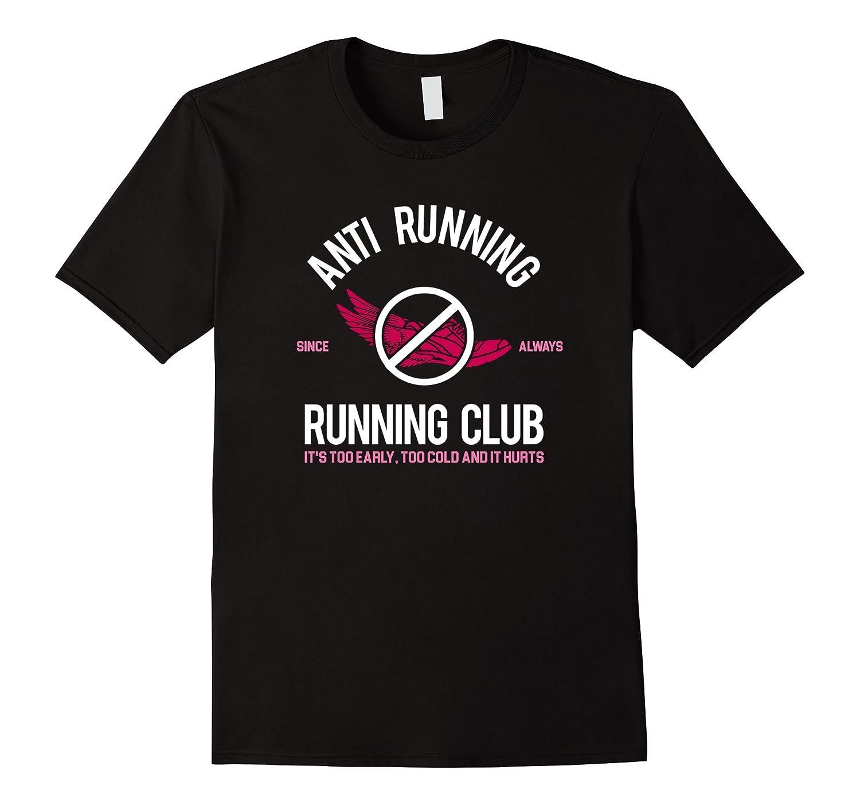 Anti Running Running Club T-Shirt | Funny Sarcastic Shirts-FL