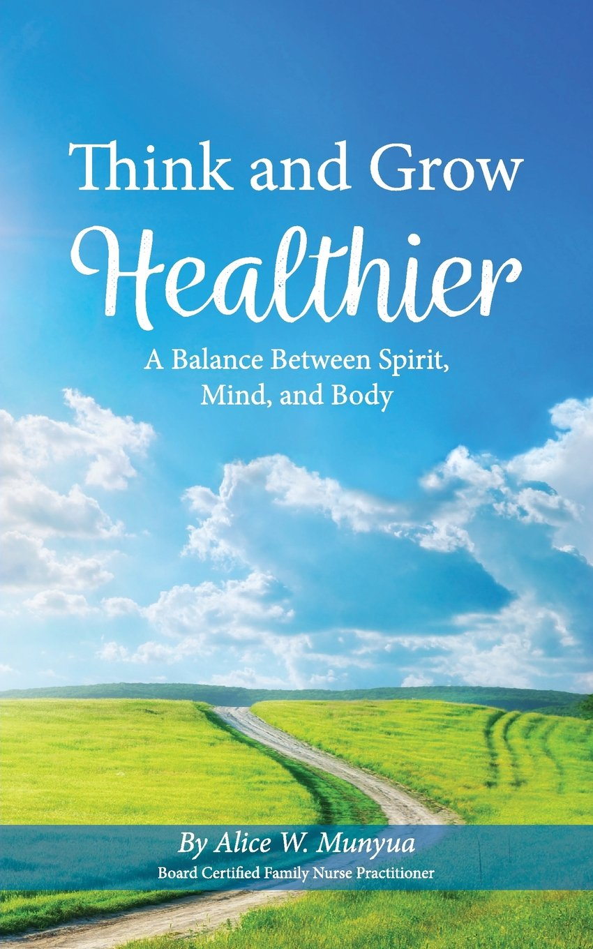 Think and Grow Healthier: A Balance Between Spirit, Mind and Body PDF