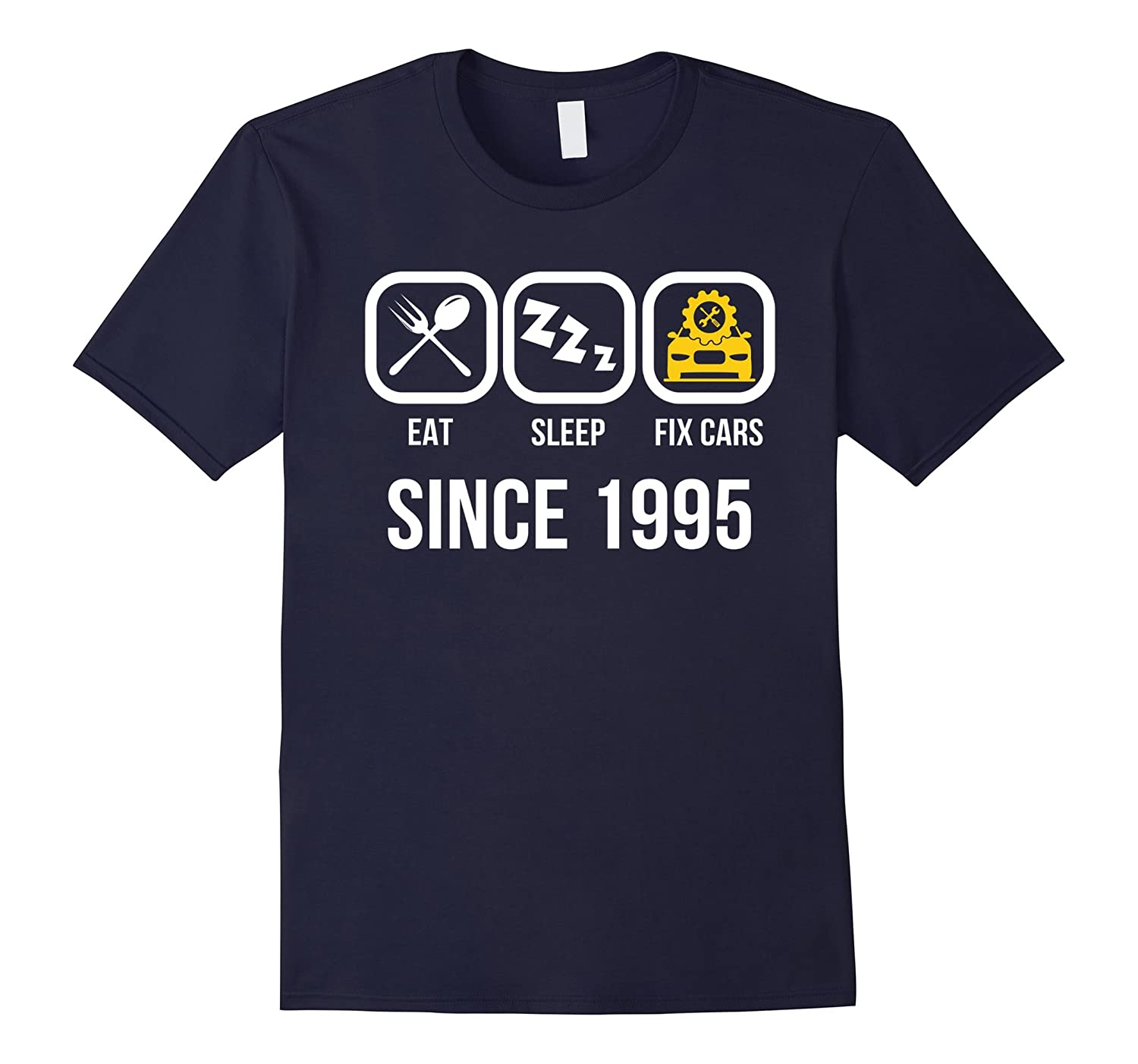 Eat Sleep Fix Cars Since 1995 T-Shirt 22nd Birthday Gift Tee-TJ