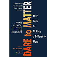 Dare to Matter: Your Path to Making a Difference Now (English Edition)
