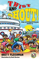 Twist and Shout!: Poems for Intermediate Readers (Grades 3-5), Volume 1 (Funny-Bone-Tickling Children's Poetry) Paperback