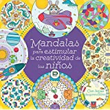 Mandalas para estimular la creatividad en los niños. Libro para colorear y de actividades con hojas desprendibles