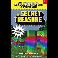 The Secret Treasure: An Unofficial League of Griefers Adventure, #1 (League of Griefers Series)