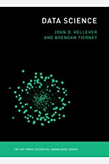 Data Science (MIT Press Essential Knowledge series) Kindle Edition