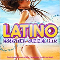 Latino - Essential Summer Hits - The Only Latin Music & Salsa Party Album You'll Ever Need (Reggaeton, Cuban, Merengue, Latin Dance, Kuduro, Reggaeton Fitness & Workout)