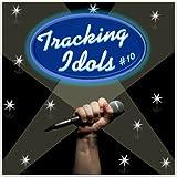 Tracking Idols #10