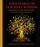 1,001 Pearls of Teachers' Wisdom: Quotations on Life and Learning (1001 Pearls)