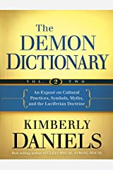 The Demon Dictionary Volume Two: An Exposé on Cultural Practices, Symbols, Myths, and the Luciferian Doctrine Kindle Edition