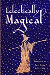 Eclectically Magical (Eclectic Writings Series) Paperback