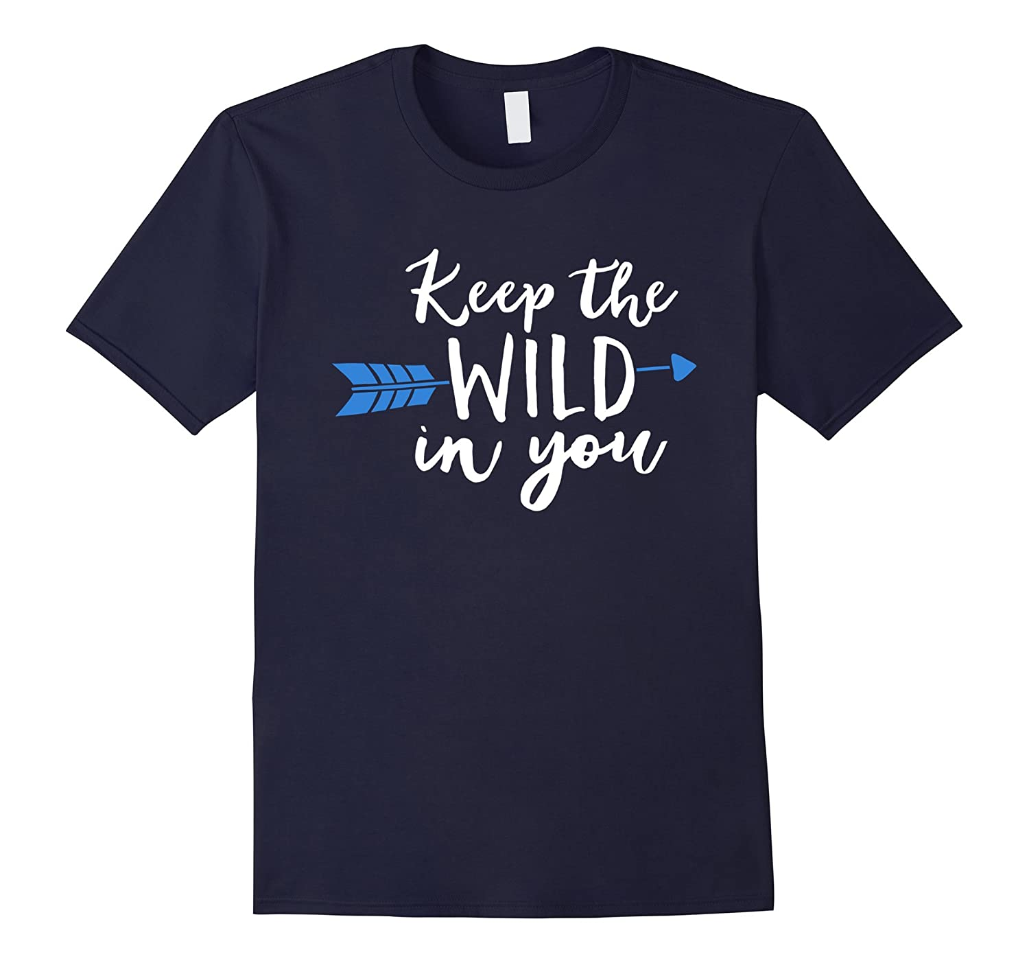 Keep The Wild In You Classic Fit TShirt-Art
