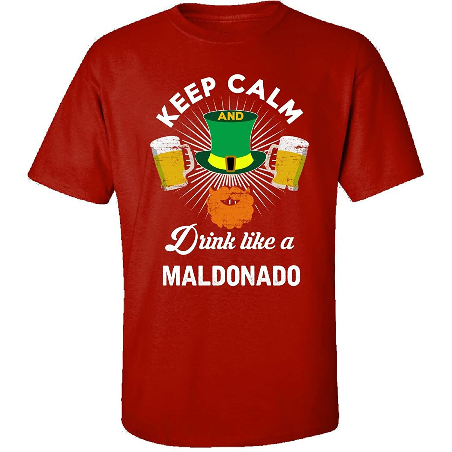 St Patricks Day Keep Calm Drink Like A Maldonado Irish - Adult Shirt