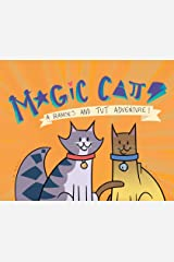 Magic Cats: A Ramses and Tut Adventure! (A Rameses and Tut Adventure) Hardcover