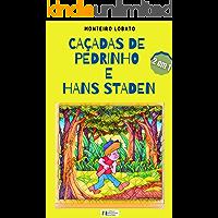 CAÇADAS DE PEDRINHO E HANS STADEN: DOIS EM UM - Edição Exclusiva Amazon