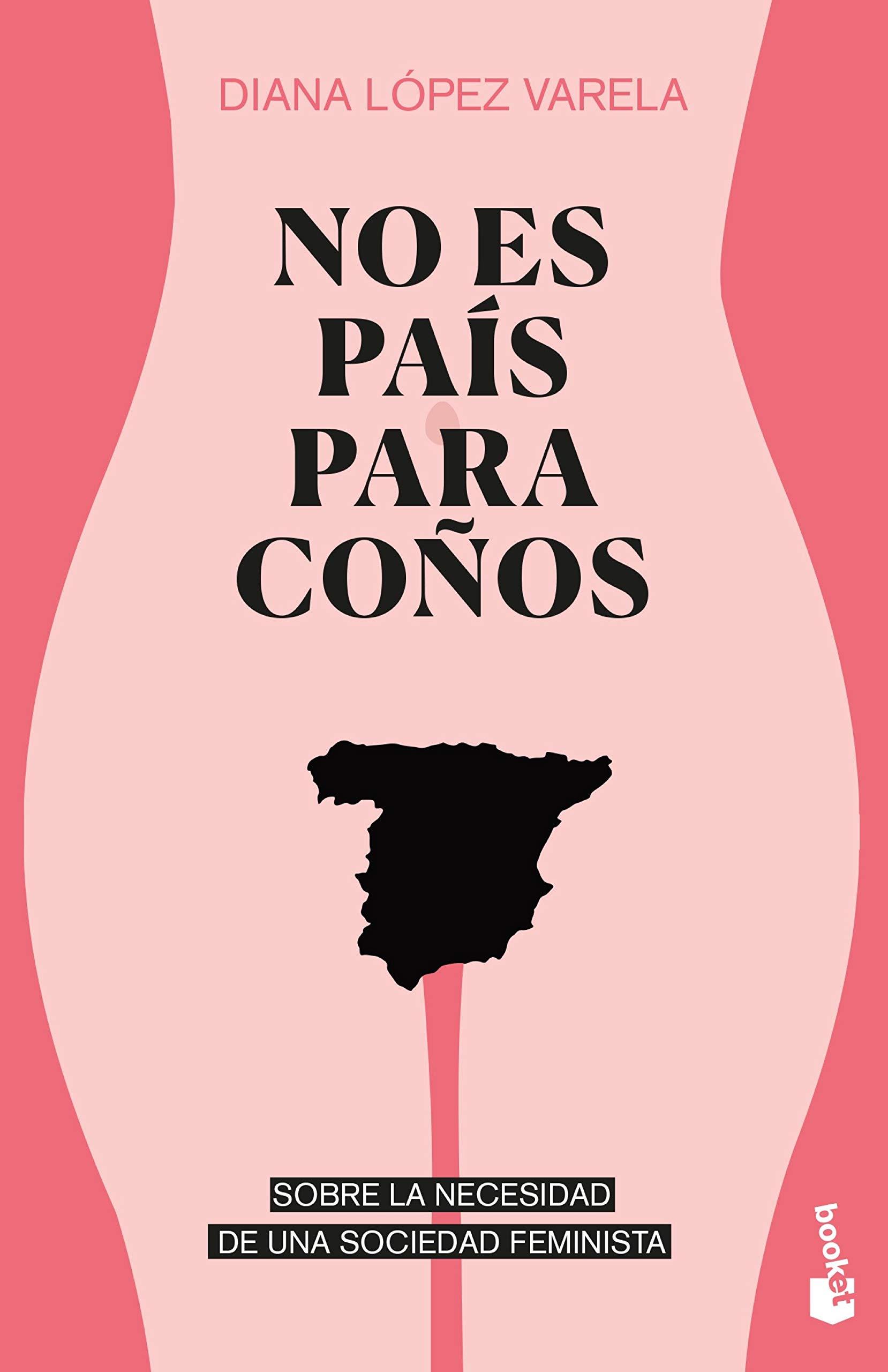 No es país para coños: Sobre la necesidad de una sociedad feminista: 2 Divulgación: Amazon.es: López Varela, Diana: Libros