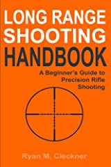 Long Range Shooting Handbook: Complete Beginner's Guide to Long Range Shooting Kindle Edition