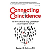 Connecting with Coincidence: The New Science for Using Synchronicity and Serendipity...