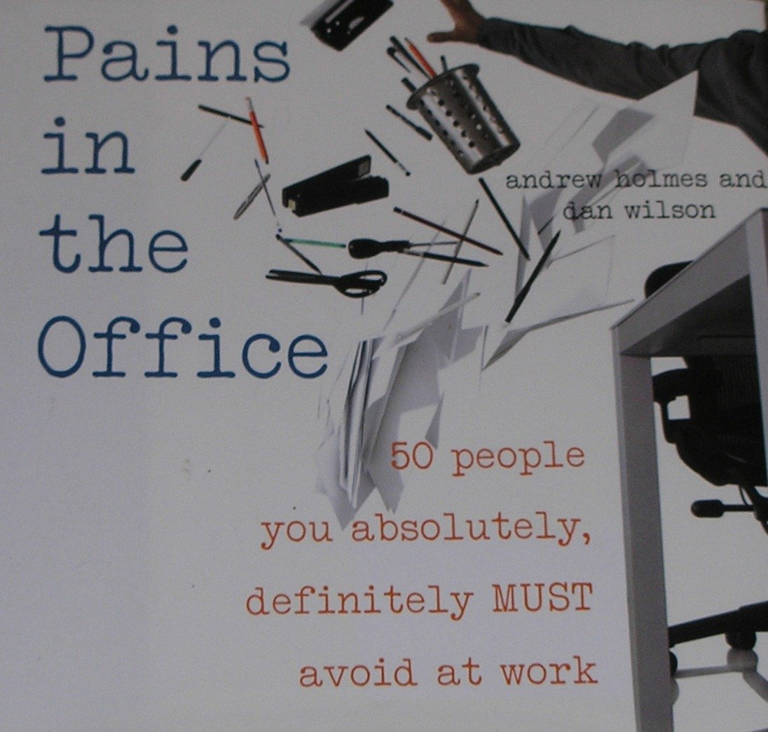 Download Pains in the Office: 50 People You Absolutely, Definitely Must Avoid at Work ebook