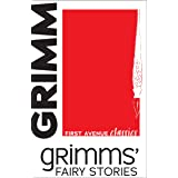 Grimms' Fairy Stories (First Avenue Classics ™)