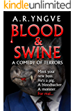 BLOOD & SWINE - A Comedy of Terrors