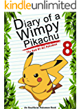 Diary Of A Wimpy Pikachu 8: The God Of All Pokemon: (An Unofficial Pokemon Book) (Pokemon Books Book 20)