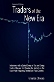 Traders of the New Era Expanded: Interviews with a Select Group of Day and Swing Traders Who are Still Beating the Markets in the Era of High Frequency Trading and Flash Crashes